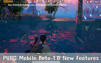 PUBG Mobile Beta 1.0: New Features And Content For Your Experience